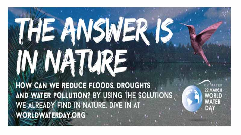 World Water Day 2018 focusing on nature based solutions